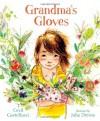 Grandma's Gloves - Cecil Castellucci, Julia Denos