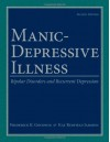Manic-Depressive Illness: Bipolar Disorders and Recurrent Depression - Frederick K. Goodwin, Kay Redfield Jamison