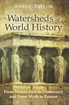 Watersheds of World History - John L. Taylor