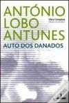 Auto dos Danados - António Lobo Antunes