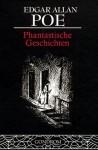 Phantastische Geschichten - Edgar Allan Poe, Alfred Kubin