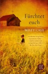 Fürchtet euch: Roman (German Edition) - Wiley Cash, Ulrike Wasel, Klaus Timmermann