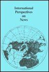 International Perspectives on News - L. Erwin Atwood, L. Erwin Atwood, Stuart J. Bullion