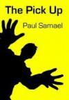 The Pick Up - Paul Samael