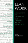 Lean Work: Empowerment and Exploitation in the Global Auto Industry - Steve Babson