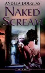 Naked Scream - Andrea Douglas