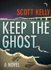 Keep the Ghost - Scott Kelly