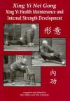 Xing Yi Nei Gong: Xing Yi Health Maintenance and Internal Strength Development - Dan Miller