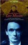 Rudolf Steiner's Core Mission: The Birth and Development of Spiritual-Scientific Karma Research - T.H. Meyer, Matthew Barton