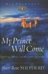 My Prince Will Come: Getting Ready for My Lord's Return - Sheri Shepherd