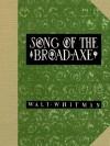 Song of the Broad-Axe: Limited Facsimile Edition - Wharton Esherick