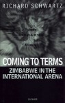 Coming To Terms: Zimbabwe in the International Arena - Richard Schwartz
