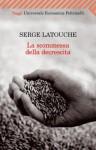 La scommessa della decrescita (Universale economica. Saggi) (Italian Edition) - Serge Latouche, M. Schianchi