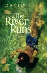 The River Runs - David Hill