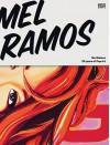 Mel Ramos: 50 Years of Pop Art - Mel Ramos, Klaus Honnef, Otto Letze, Daniel Schreiber