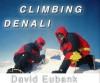 Climbing Denali - David Eubank, Wayne Crooke, Robby Charters
