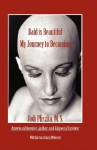 Bald Is Beautiful --- My Journey to Becoming - Jodi Pliszka