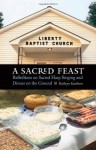 A Sacred Feast: Reflections on Sacred Harp Singing and Dinner on the Ground (At Table) - Kathryn Eastburn