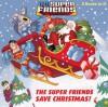 Race to the North Pole!/The Super Friends Save Christmas! - Billy Wrecks, Min S. Ku