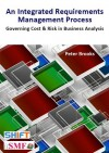 An Integrated Requirements Process - Governing Cost & Risk in Business Analysis - Peter Brooks