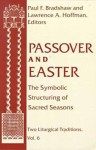 Passover Easter: Symbolic Structuring Sacred Seasons - Lawrence A. Hoffman, Paul F. Bradshaw