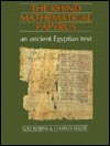 The Rhind Mathematical Papyrus: An Ancient Egyptian Text - Gay Robins, Charles Shute, Papyrus Rhind