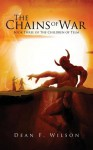The Chains of War: Book Three of the Children of Telm - Dean F. Wilson