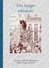 Un largo silencio - Francisco Gallardo Sarmiento, Miguel Gallardo