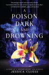 A Poison Dark and Drowning (Kingdom on Fire, Book Two) - Jessica Cluess