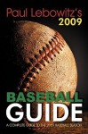 Paul Lebowitz's 2009 Baseball Guide: A Complete Guide to the 2009 Baseball Season - Paul Lebowitz