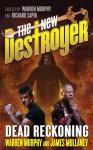 The New Destroyer: Dead Reckoning - Warren Murphy, James Mullaney