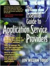 The Essential Guide to Application Service Providers - Jon William Toigo