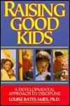 Raising Good Kids - Louise Bates Ames
