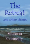 The Retreat and Other Stories - Victoria Connelly