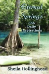 Eternal Springs: 366 Daily Inspirations - Sheila Hollinghead