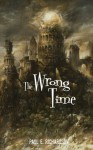 The Wrong Time - Paul E. Richardson