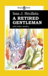 A Retired Gentleman: And Other Stories - Issa, J. Boullata