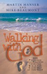 Walking with God: Promises and Prayers from the Bible for Each Day of the Year - Martin Manser, Mike Beaumont