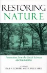 Restoring Nature: Perspectives From The Social Sciences And Humanities - Paul H. Gobster, Paul H. Gobster, Bruce Hull