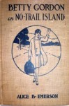 Betty Gordon on No-Trail Island Or, Uncovering a Queer Secret - Alice B. Emerson