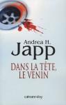 Dans la tête, le venin - Andrea H. Japp