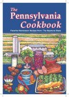 The Pennsylvania Cookbook: Favorite Hometown Recipes from the Keystone State - Cookbook Resources