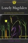 Lonely Magdalen: A Murder Story - Henry Wade
