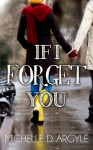 If I Forget You - Michelle D. Argyle