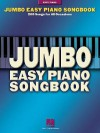 Jumbo Easy Piano Songbook: 200 Songs for All Occasions - Hal Leonard Publishing Company