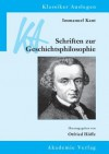 Immanuel Kant: Schriften Zur Geschichtsphilosophie - Otfried Höffe