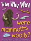 Why Why Why Were Mammoths Woolly? - Mason Crest Publishers
