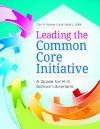 Leading the Common Core Initiative: A Guide for K-5 School Librarians - Carl A. Harvey II, Linda L Mills