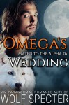 Omega's Wedding - Wolf Specter, Rosa Swann