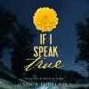 If I Speak True - Jessica L. Brooks, Jessica L. Brooks, Angel Clark